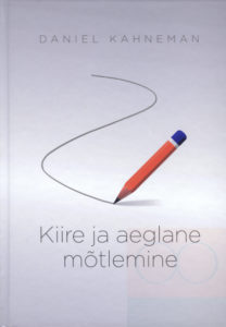 Daniel Kahneman Kiire ja aeglane motlemine