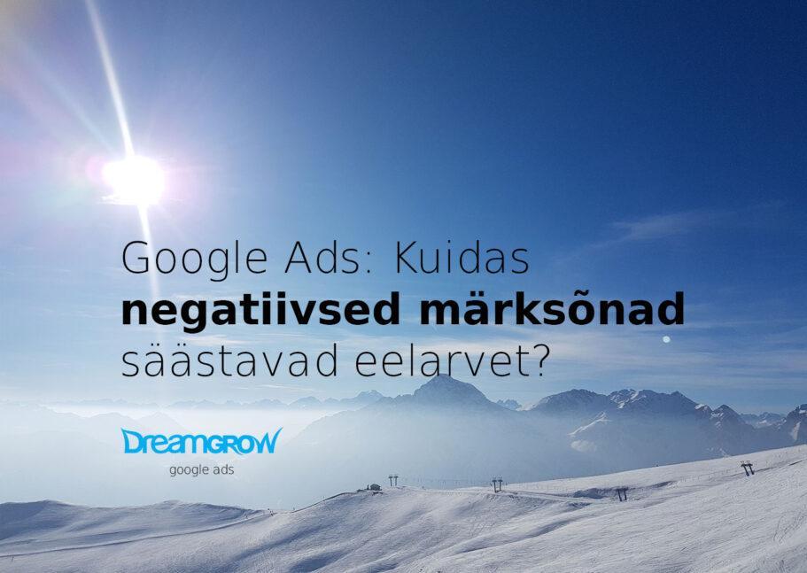 google ads negatiivsed marksonad